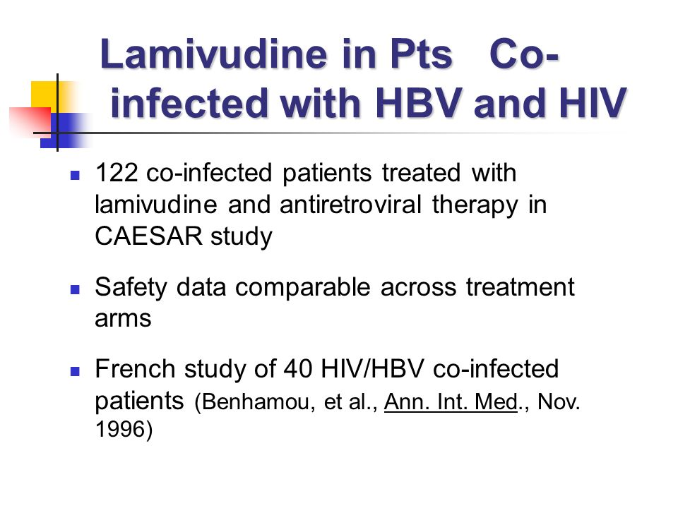 Lamivudine in Pts Co- infected with HBV and HIV 122 co-infected patients treated with lamivudine and antiretroviral therapy in CAESAR study Safety dat