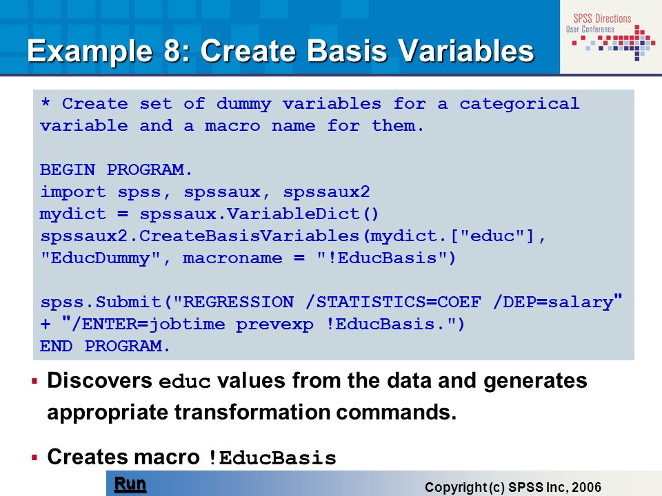 * Create set of dummy variables for a categorical variable and a macro name for them. BEGIN PROGRAM. import spss, spssaux, spssaux2 mydict = spssaux.V
