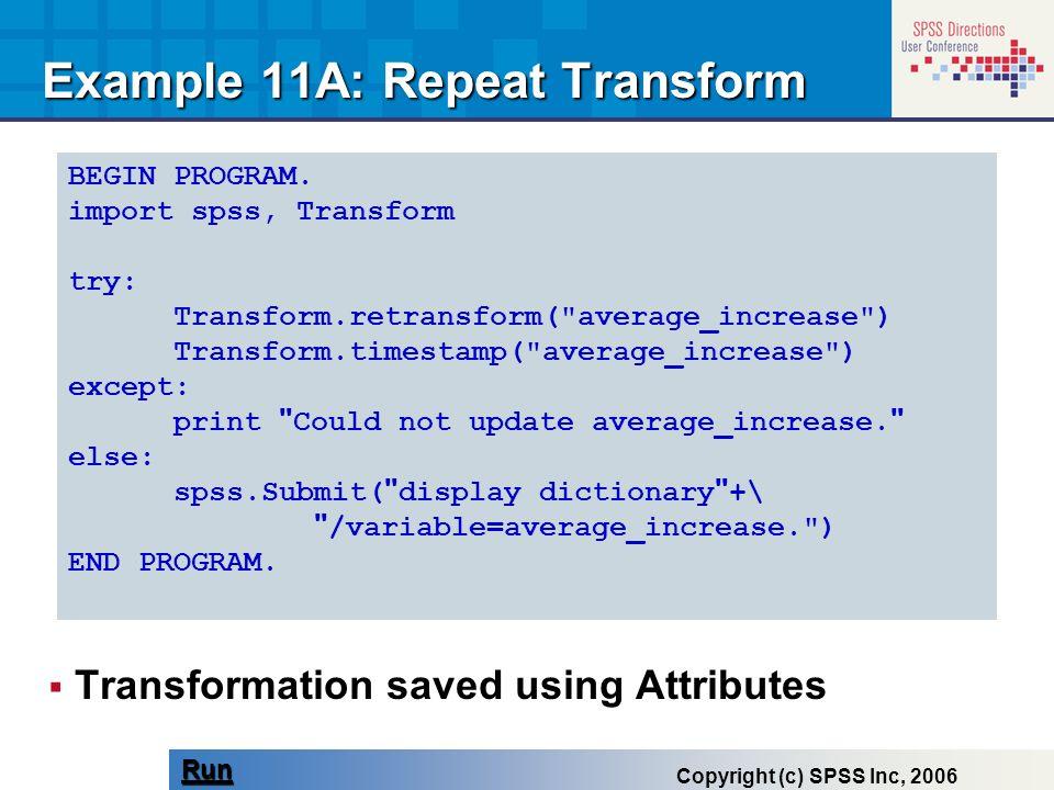 BEGIN PROGRAM. import spss, Transform try: Transform.retransform(