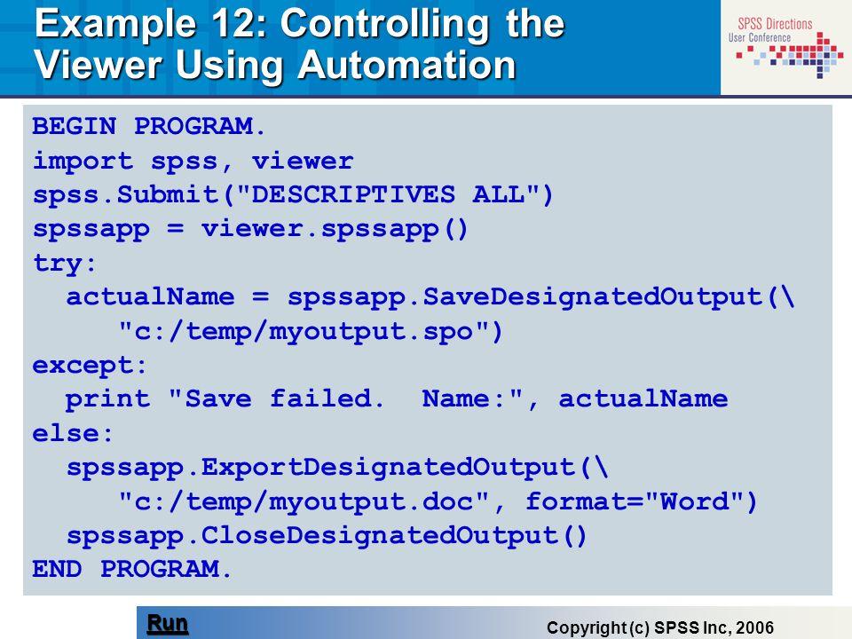 BEGIN PROGRAM. import spss, viewer spss.Submit(