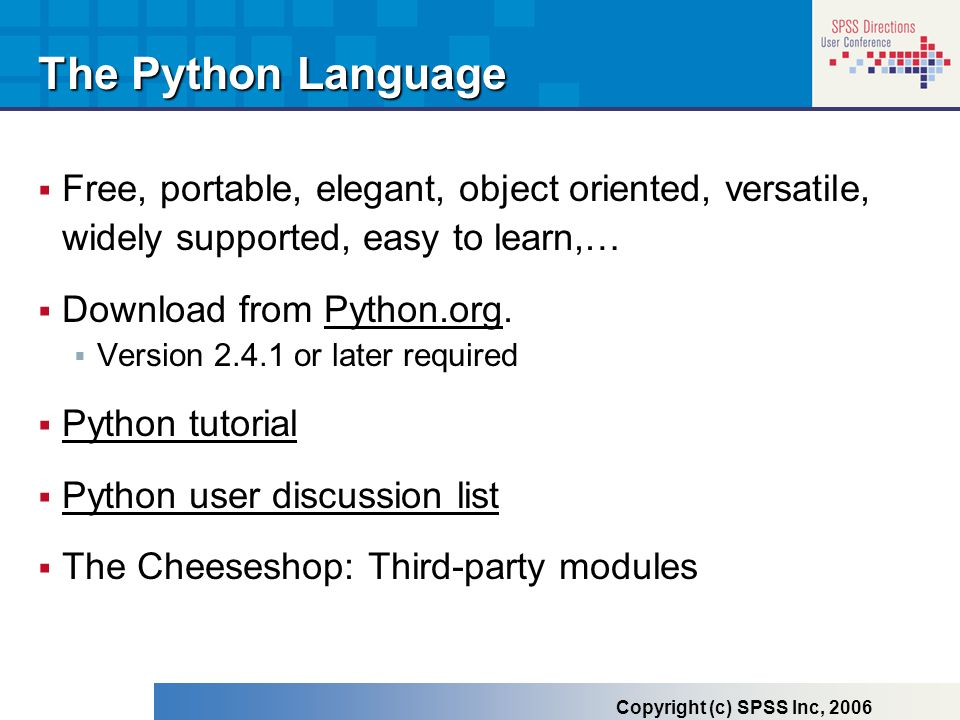 The Python Language Free, portable, elegant, object oriented, versatile, widely supported, easy to learn,… Download from Python.org.Python.org Version