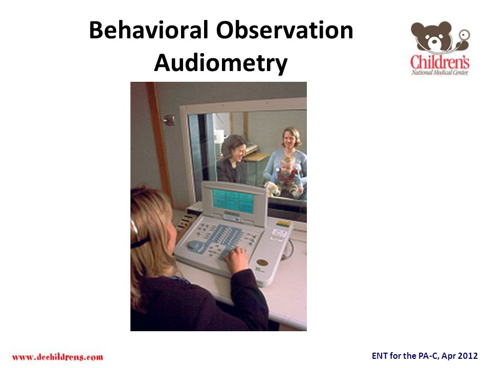 ENT for the PA-C, Apr 2012 Behavioral Observation Audiometry