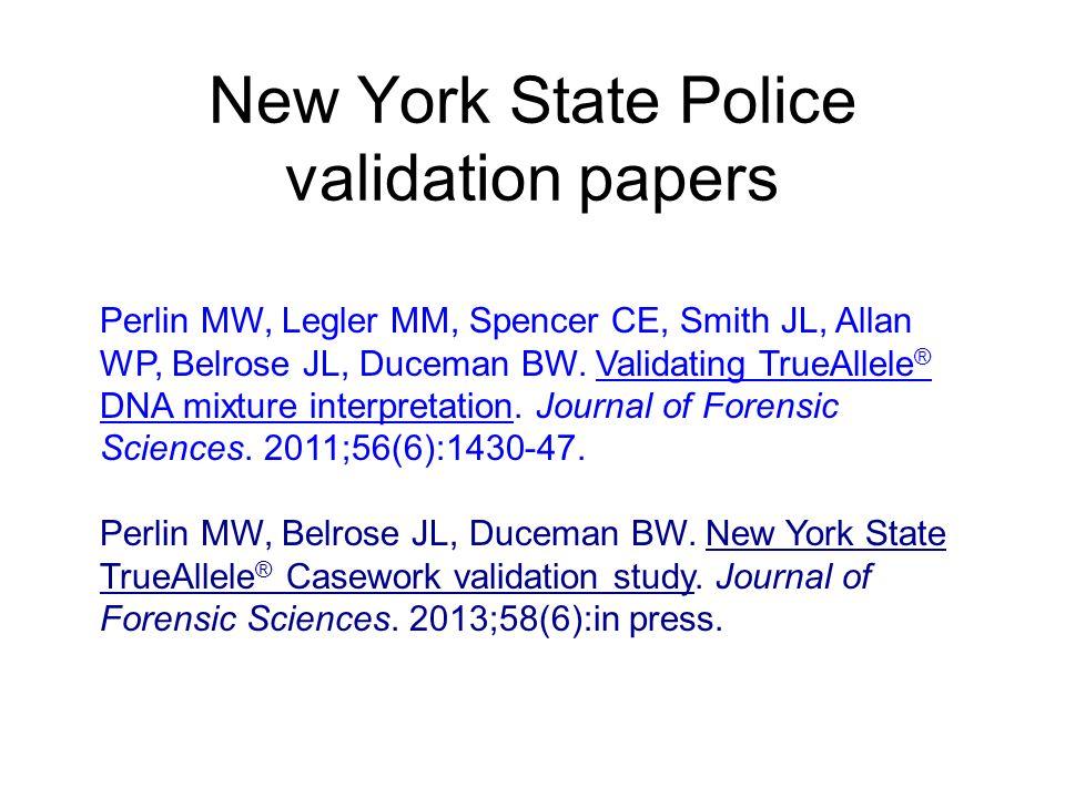 New York State Police validation papers Perlin MW, Legler MM, Spencer CE, Smith JL, Allan WP, Belrose JL, Duceman BW.