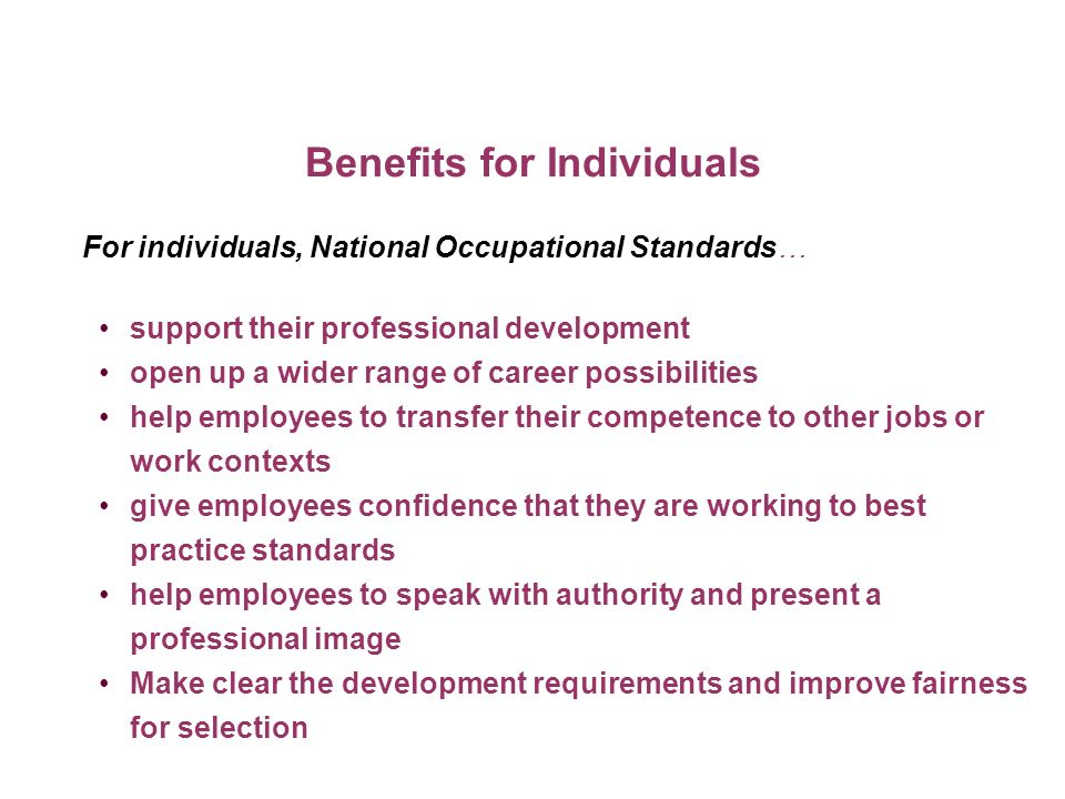 Benefits for Individuals support their professional development open up a wider range of career possibilities help employees to transfer their compete