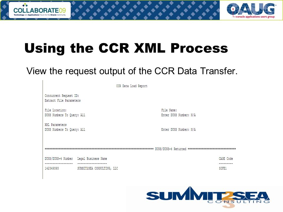 Using the CCR XML Process View the request output of the CCR Data Transfer.