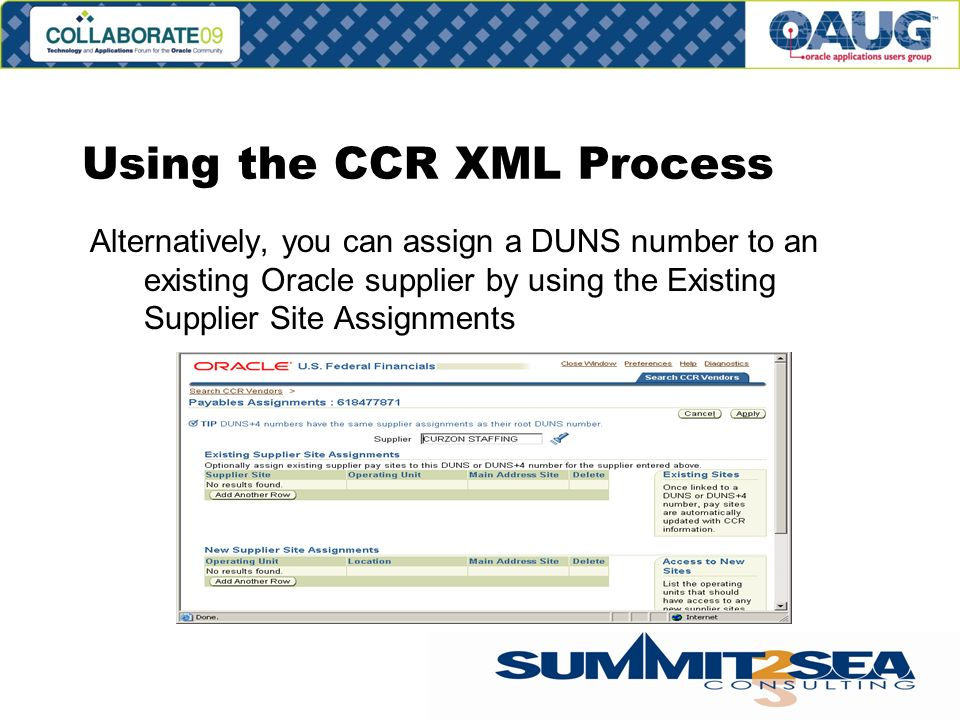 Using the CCR XML Process Alternatively, you can assign a DUNS number to an existing Oracle supplier by using the Existing Supplier Site Assignments