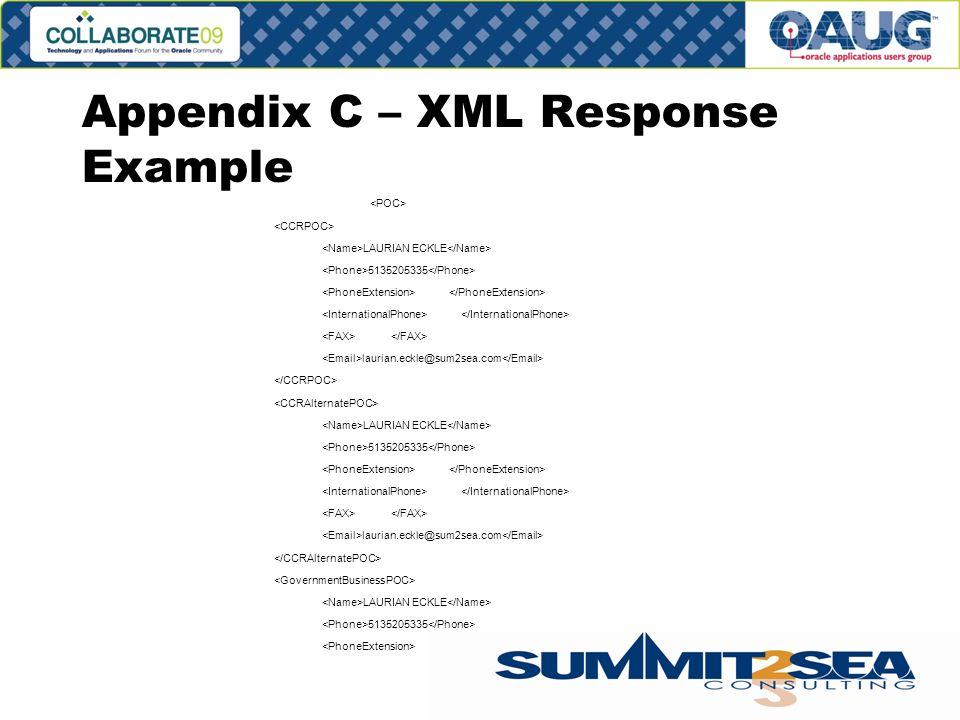 Appendix C – XML Response Example LAURIAN ECKLE 5135205335 laurian.eckle@sum2sea.com LAURIAN ECKLE 5135205335 laurian.eckle@sum2sea.com LAURIAN ECKLE 5135205335