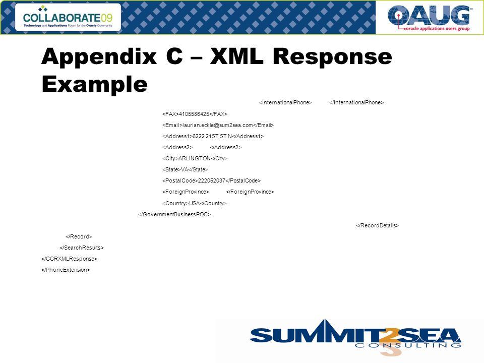 Appendix C – XML Response Example 4105586425 laurian.eckle@sum2sea.com 6222 21ST ST N ARLINGTON VA 222052037 USA