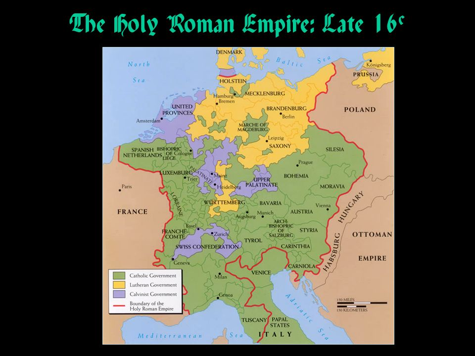The Holy Roman Empire: Late 16 c