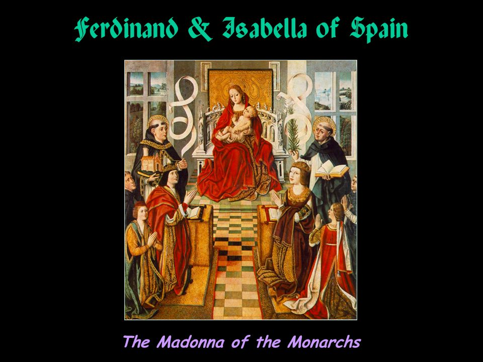 Ferdinand & Isabella of Spain The Madonna of the Monarchs