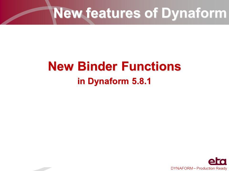 DYNAFORM – Production Ready 10.Simultaneously create and edit symmetrical Side Step 2.