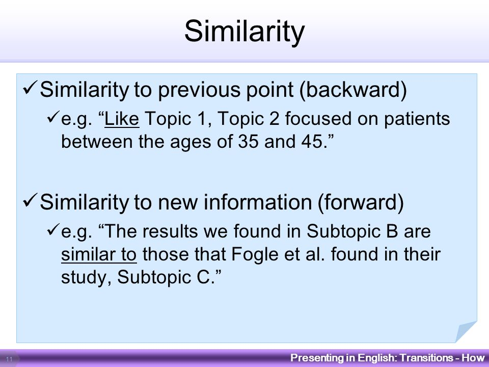 Similarity Similarity to previous point (backward) e.g. Like Topic 1, Topic 2 focused on patients between the ages of 35 and 45. Similarity to new inf