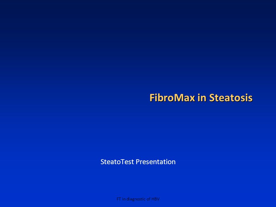 FT in diagnostic of HBV FibroMax in Steatosis SteatoTest Presentation