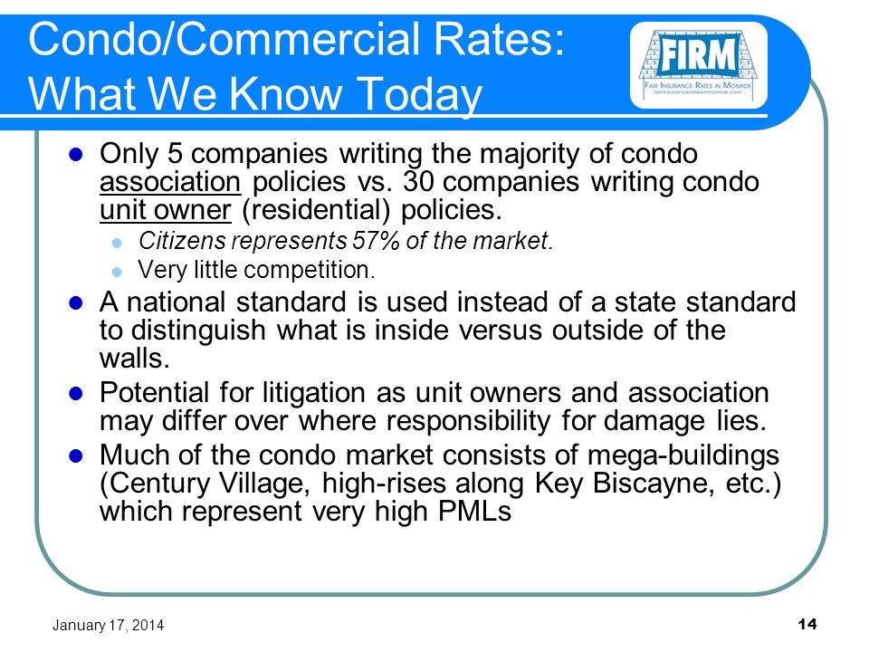 January 17, Condo/Commercial Rates: What We Know Today Only 5 companies writing the majority of condo association policies vs.