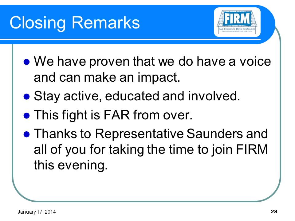 January 17, 2014 28 Closing Remarks We have proven that we do have a voice and can make an impact.