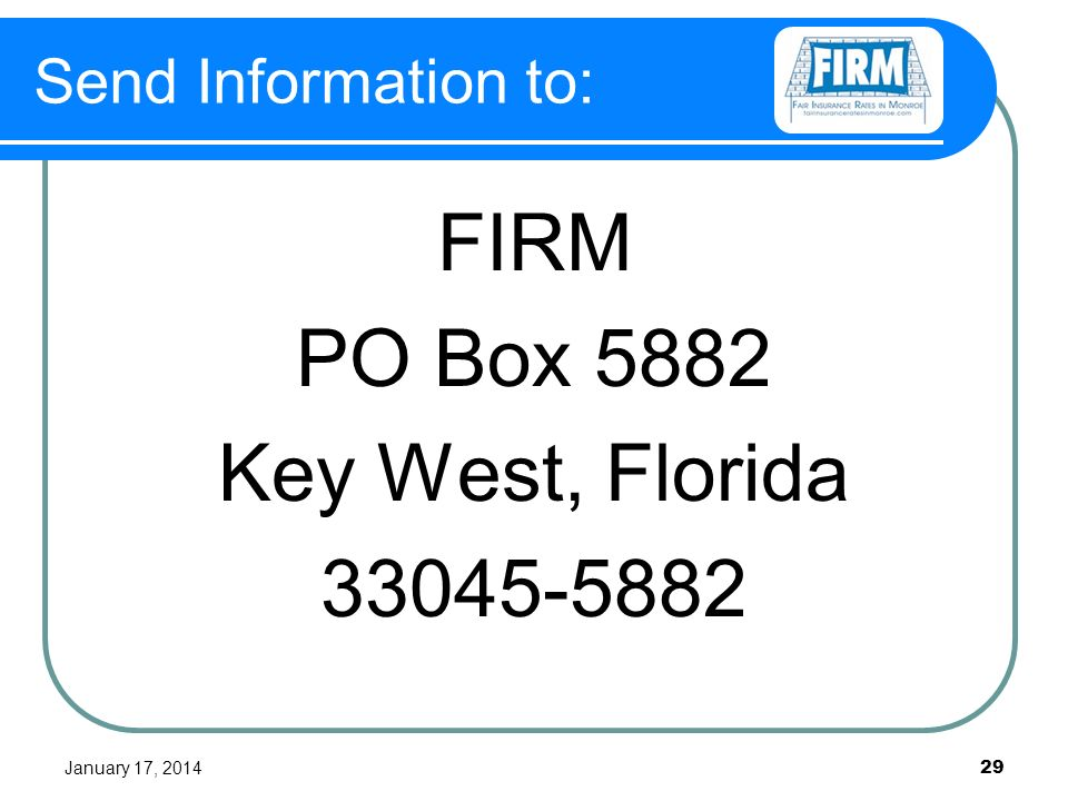 January 17, 2014 29 Send Information to: FIRM PO Box 5882 Key West, Florida 33045-5882