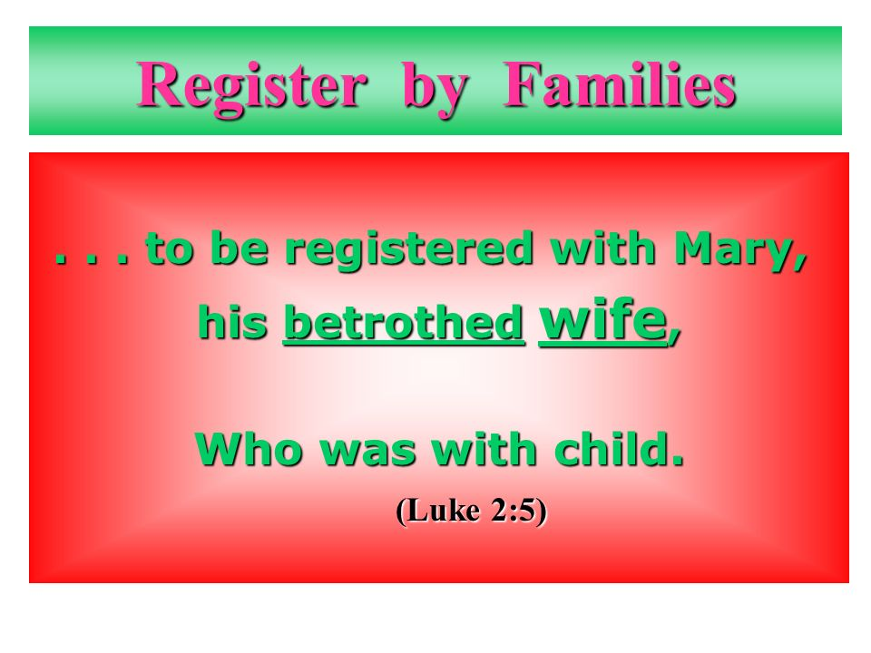 Register by Families... to be registered with Mary,...
