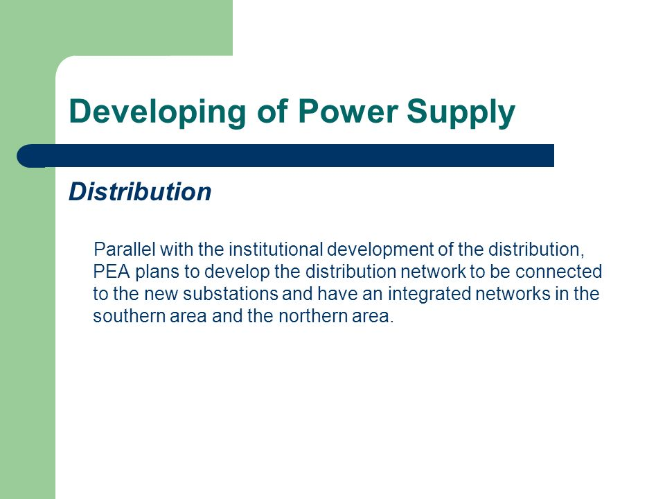 Developing of Power Supply Regulation The Palestine Energy Regulation Commission (PERC) reporting to the PNA will be established pending the governmental approval.
