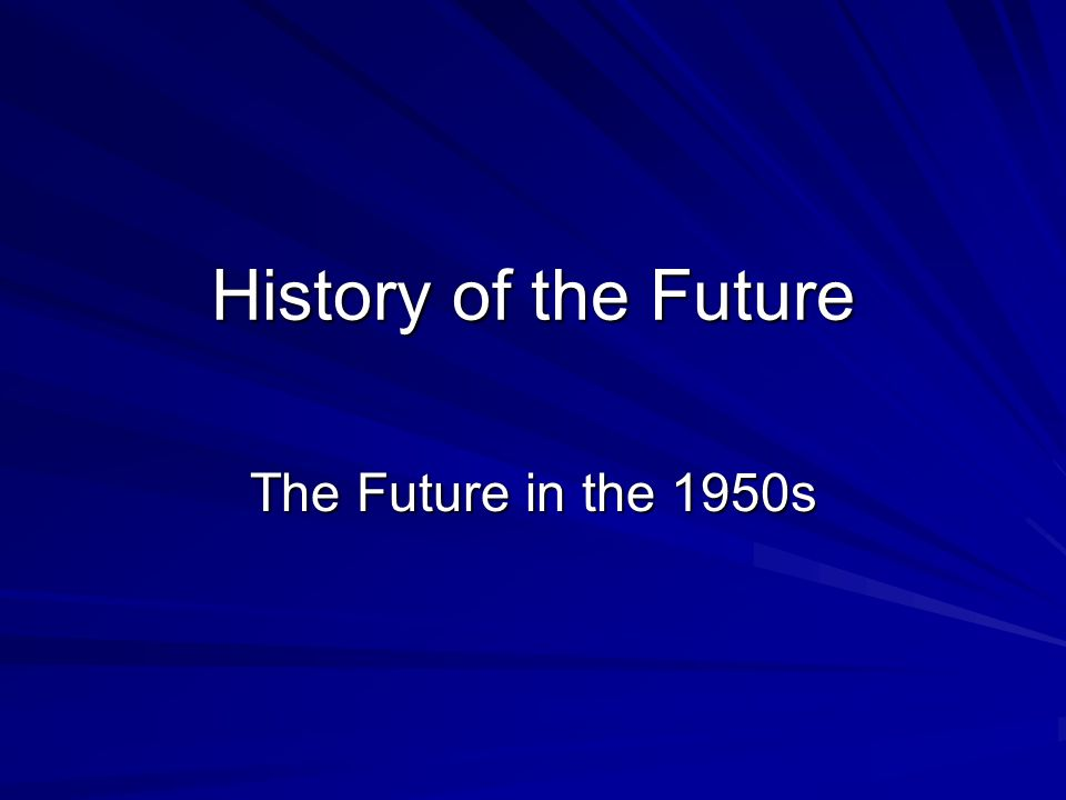 History of the Future The Future in the 1950s