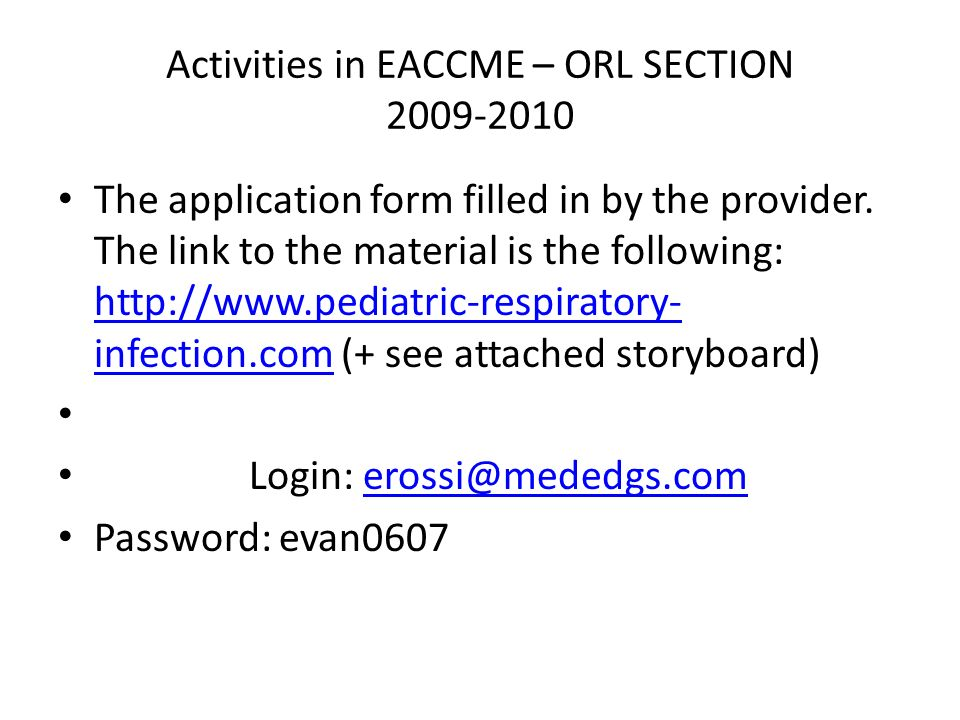 Activities in EACCME – ORL SECTION 2009-2010 The application form filled in by the provider.