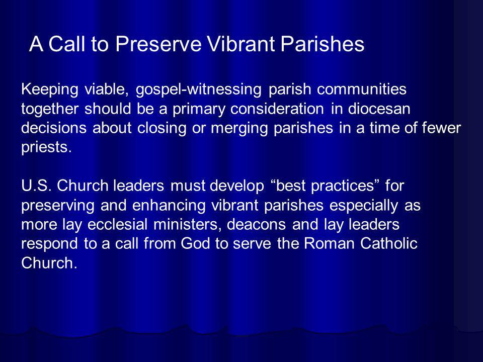 Keeping viable, gospel-witnessing parish communities together should be a primary consideration in diocesan decisions about closing or merging parishe