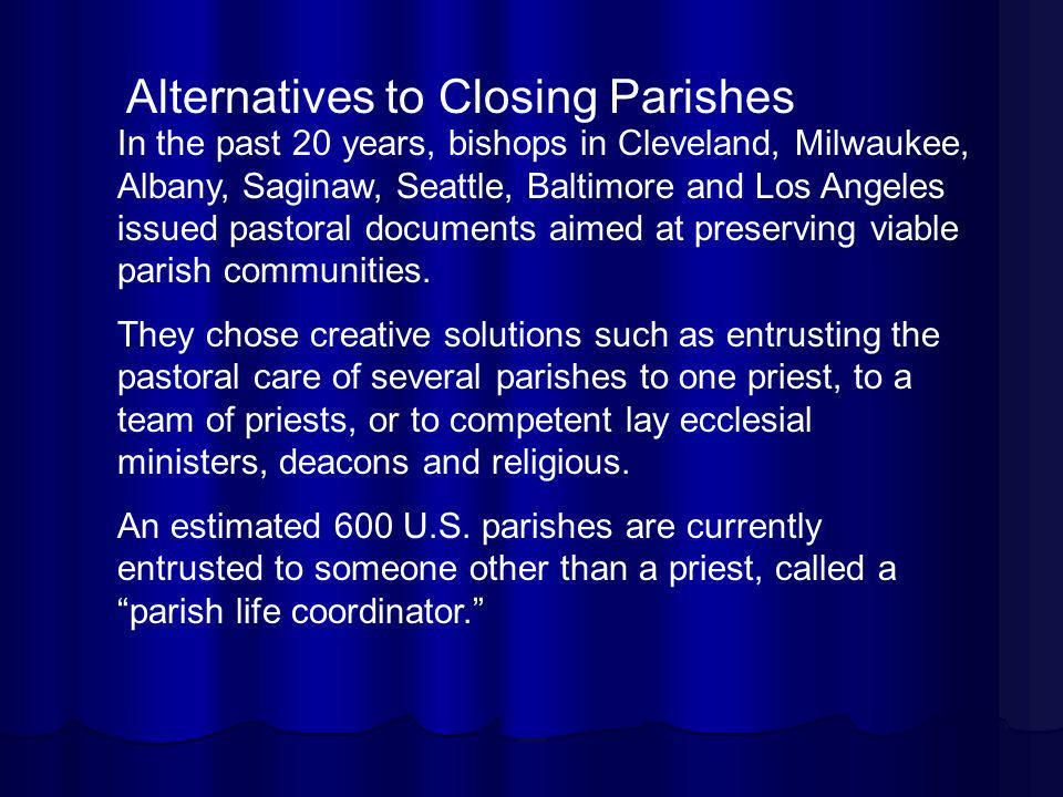 In the past 20 years, bishops in Cleveland, Milwaukee, Albany, Saginaw, Seattle, Baltimore and Los Angeles issued pastoral documents aimed at preservi