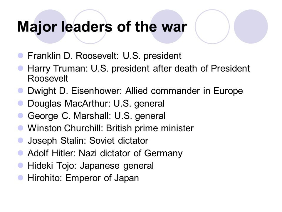 Major leaders of the war Franklin D. Roosevelt: U.S.