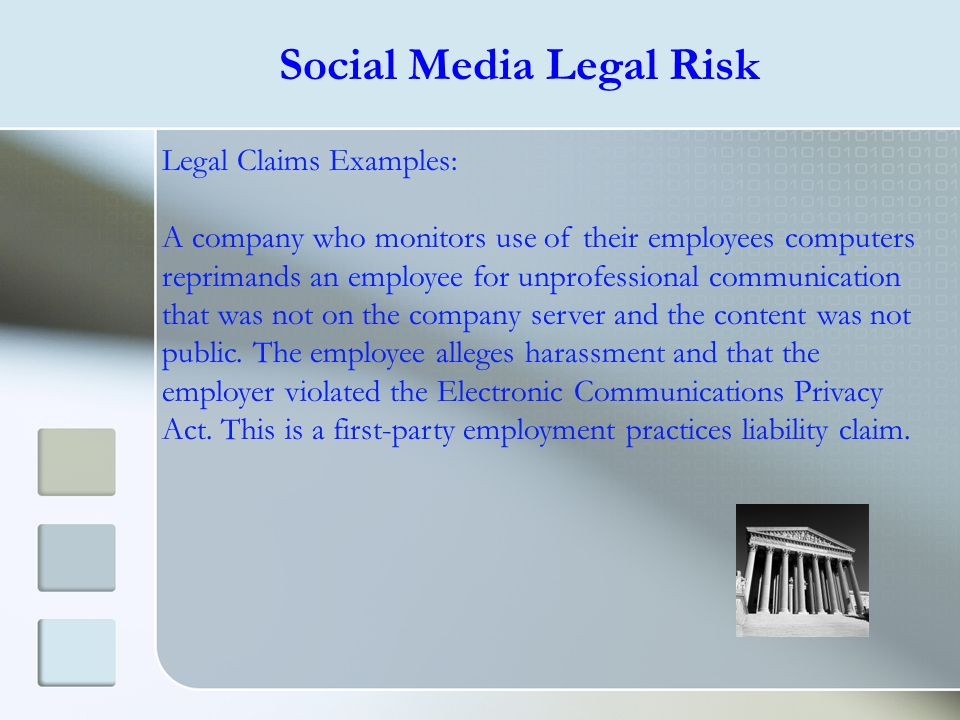 Legal Claims Examples: A company who monitors use of their employees computers reprimands an employee for unprofessional communication that was not on