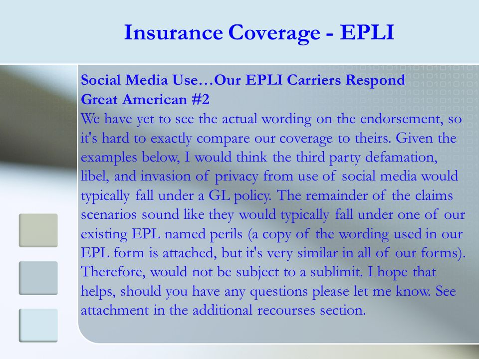 Social Media Use…Our EPLI Carriers Respond Great American #2 We have yet to see the actual wording on the endorsement, so it's hard to exactly compare