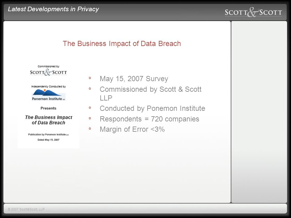 Latest Developments in Privacy © 2007 Scott&Scott, LLP