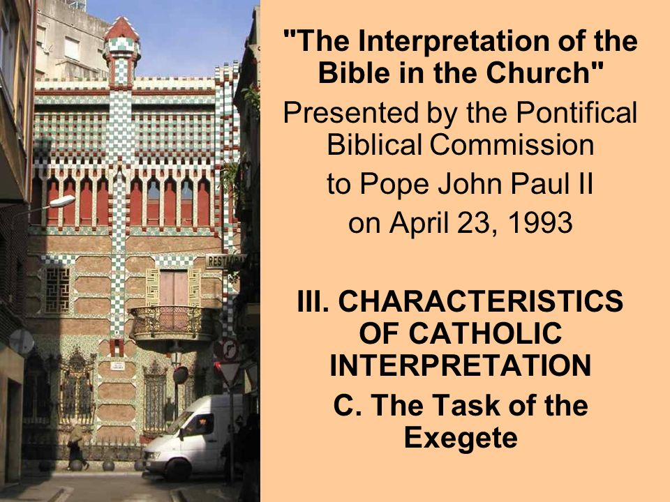 The task of Catholic exegetes embraces many aspects.