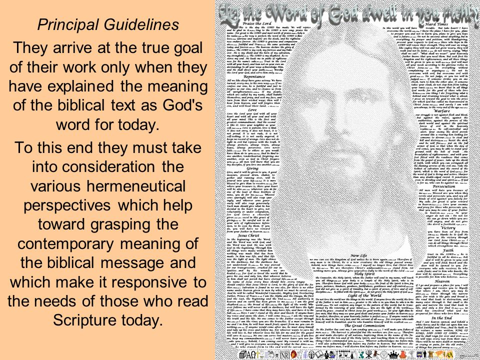 Principal Guidelines They arrive at the true goal of their work only when they have explained the meaning of the biblical text as God s word for today.
