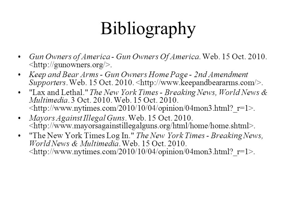 Bibliography Gun Owners of America - Gun Owners Of America. Web. 15 Oct. 2010.. Keep and Bear Arms - Gun Owners Home Page - 2nd Amendment Supporters.
