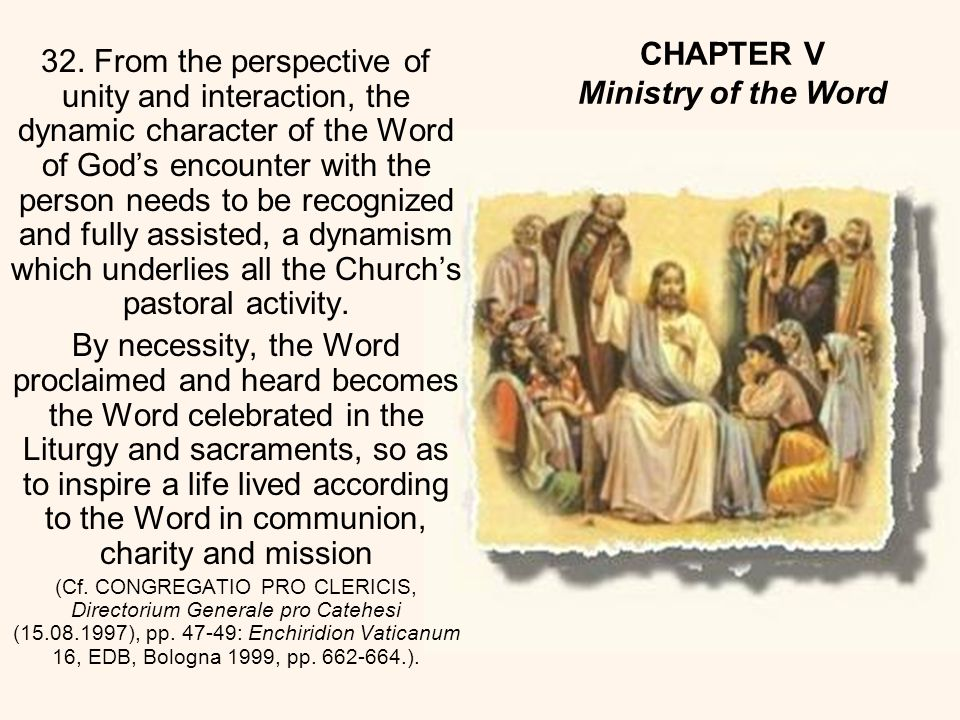 CHAPTER V The Theological-Pastoral Foundation: Word, Spirit, Liturgy and Church During liturgical celebrations, the proclamation of the Word in the Scriptures is a deeply dynamic dialogue, a dialogue which reaches its highest degree of dynamism in the Eucharistic assembly.