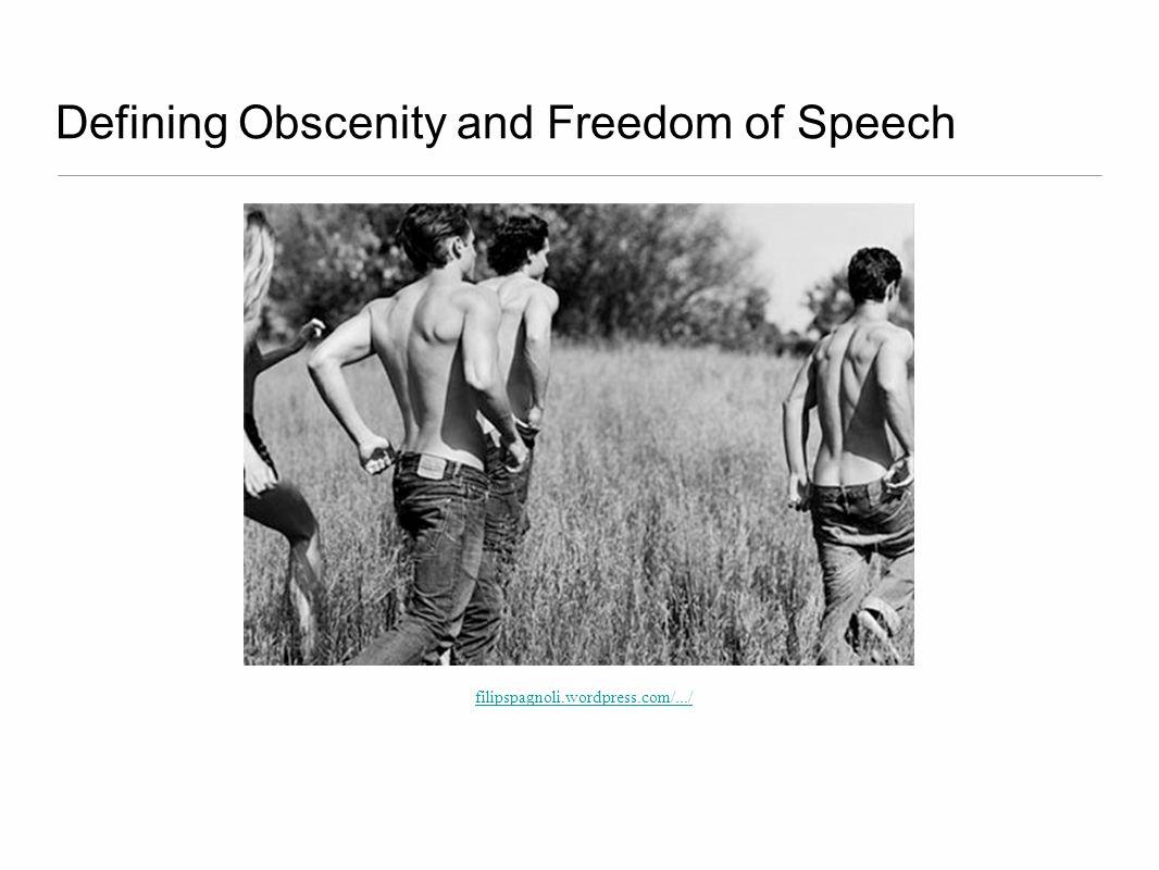 Defining Obscenity and Freedom of Speech filipspagnoli.wordpress.com/.../