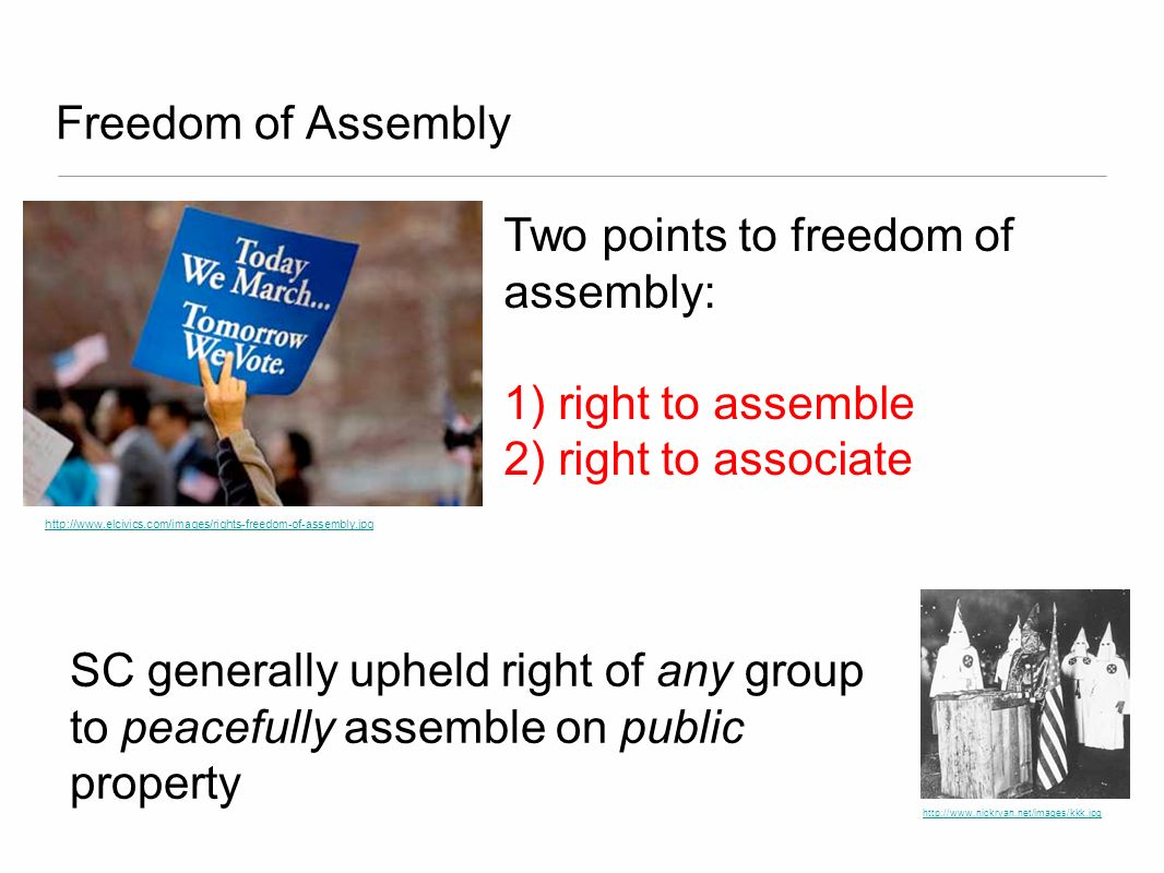 Freedom of Assembly http://www.elcivics.com/images/rights-freedom-of-assembly.jpg Two points to freedom of assembly: 1) right to assemble 2) right to