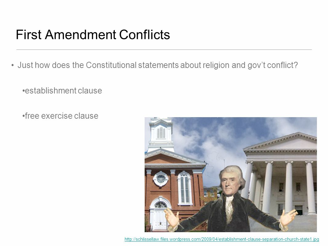 First Amendment Conflicts Clearly history indicates the Founding Fathers were against an established church like the Anglican church in England.