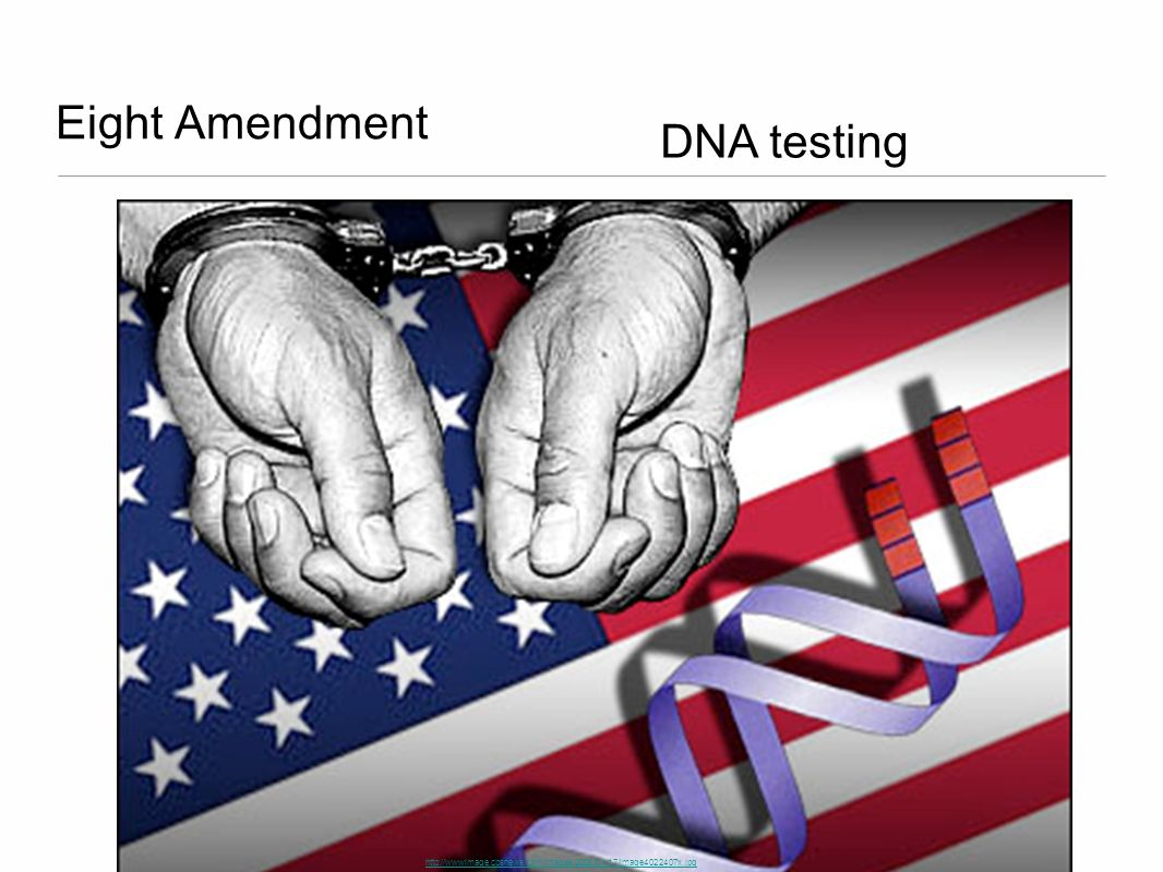 Eight Amendment http://wwwimage.cbsnews.com/images/2008/04/17/image4022407x.jpg DNA testing