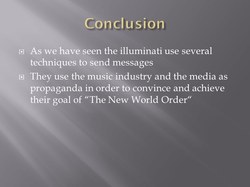 As we have seen the illuminati use several techniques to send messages They use the music industry and the media as propaganda in order to convince and achieve their goal of The New World Order