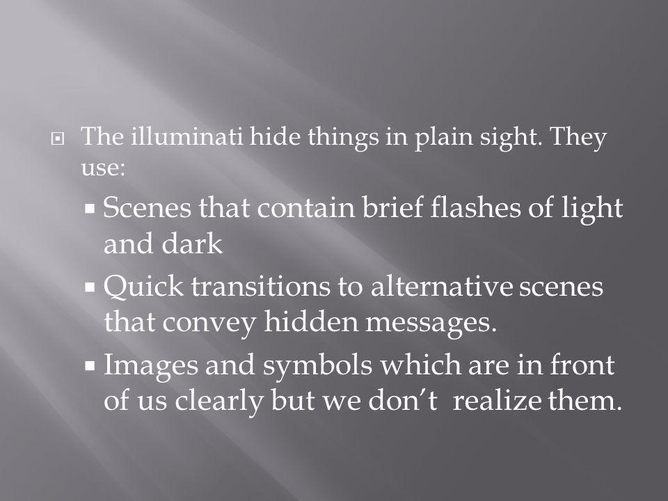 The illuminati hide things in plain sight.