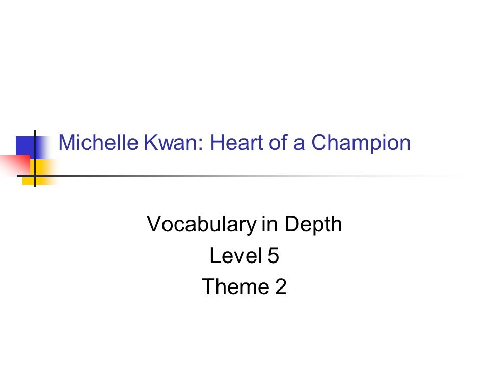 Michelle Kwan: Heart of a Champion Vocabulary in Depth Level 5 Theme 2