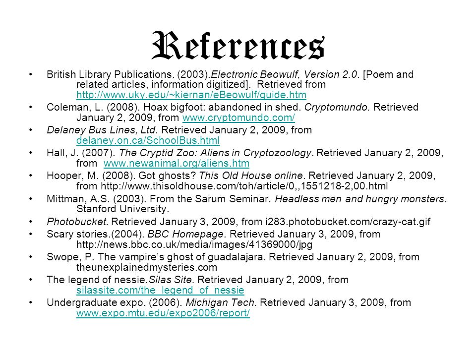 References British Library Publications. (2003).Electronic Beowulf, Version 2.0. [Poem and related articles, information digitized]. Retrieved from ht