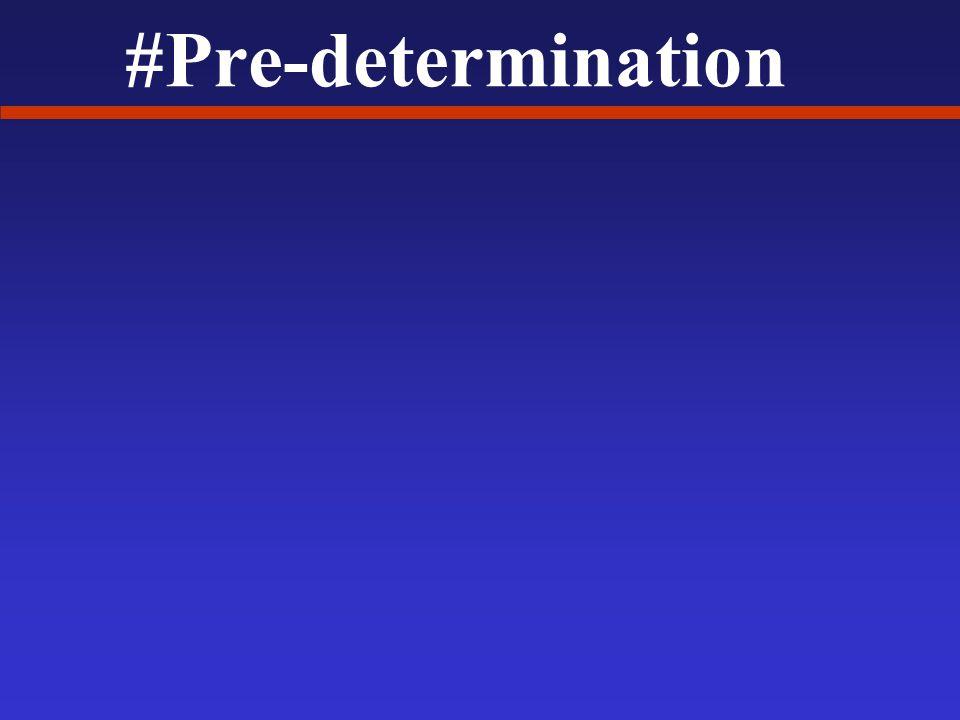 #Pre-determination