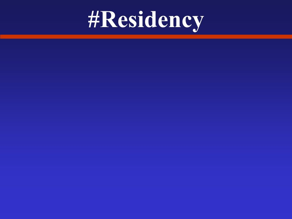 #Residency