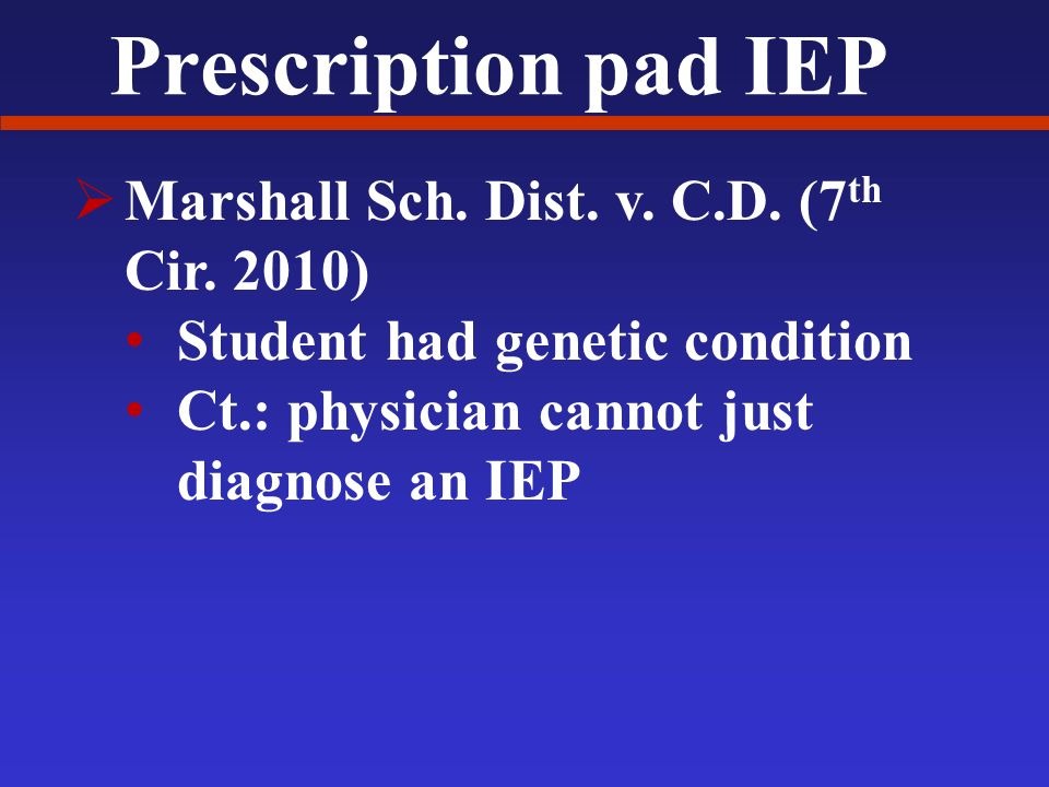 Prescription pad IEP Marshall Sch. Dist. v. C.D.