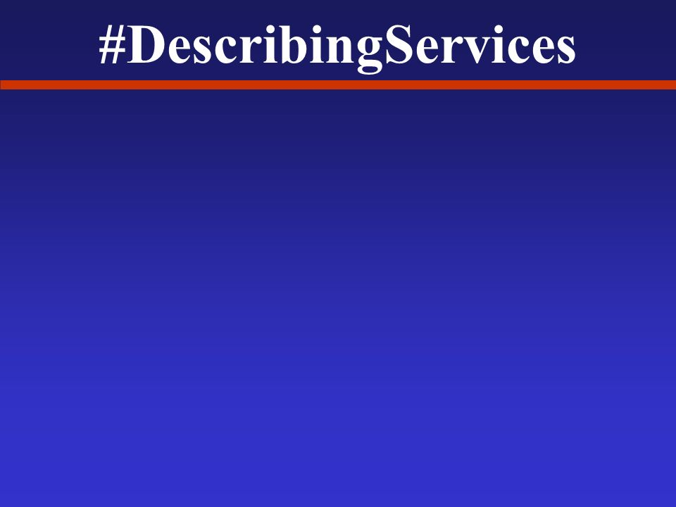 #DescribingServices