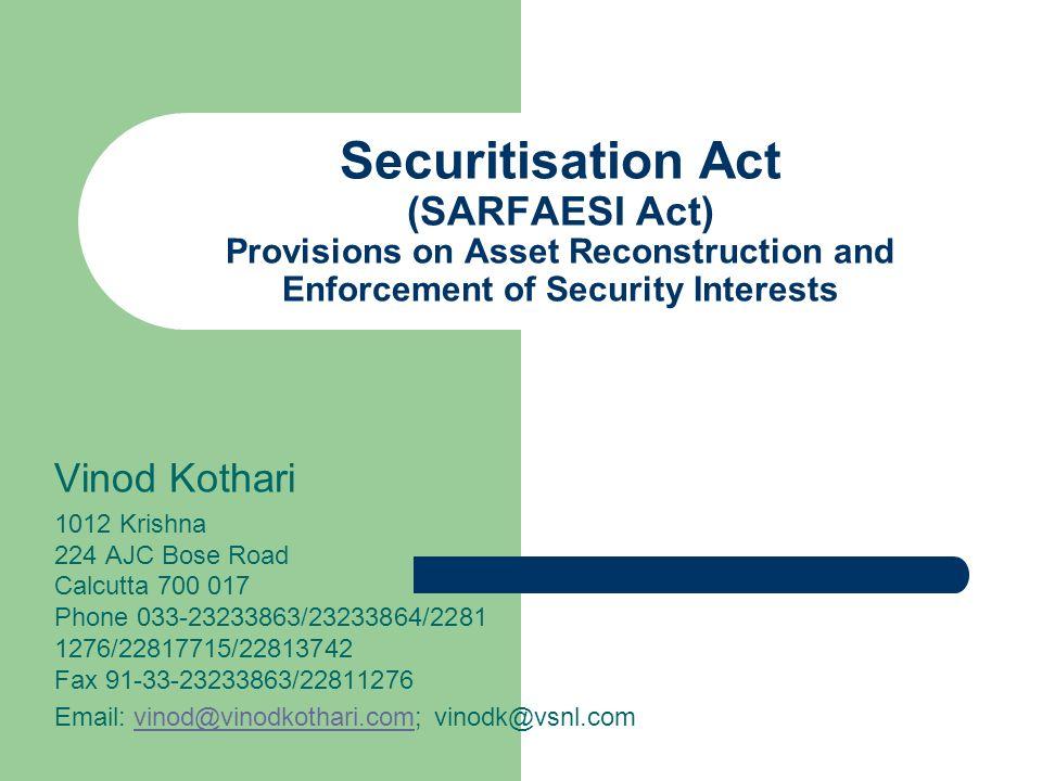 Securitisation Act (SARFAESI Act) Provisions on Asset Reconstruction and Enforcement of Security Interests Vinod Kothari 1012 Krishna 224 AJC Bose Roa