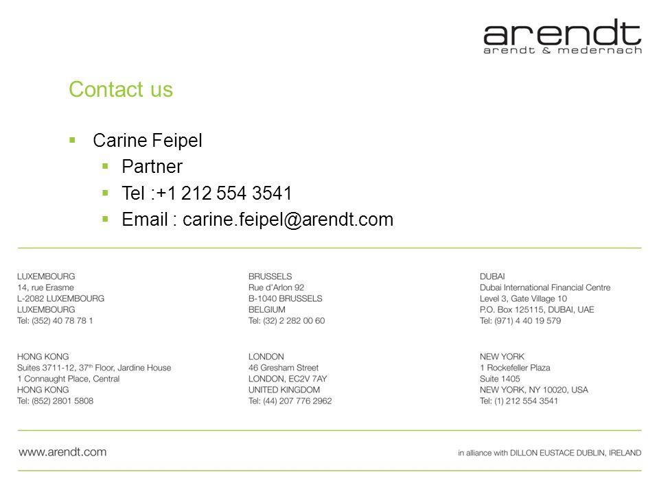 Contact us Carine Feipel Partner Tel :+1 212 554 3541 Email : carine.feipel@arendt.com