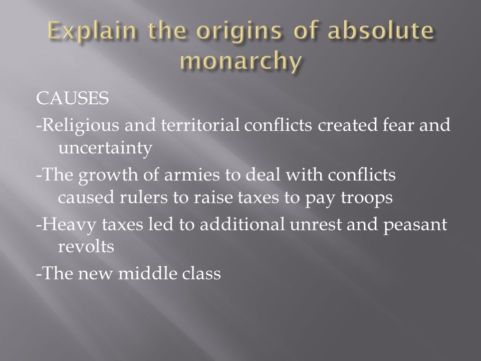 CAUSES -Religious and territorial conflicts created fear and uncertainty -The growth of armies to deal with conflicts caused rulers to raise taxes to