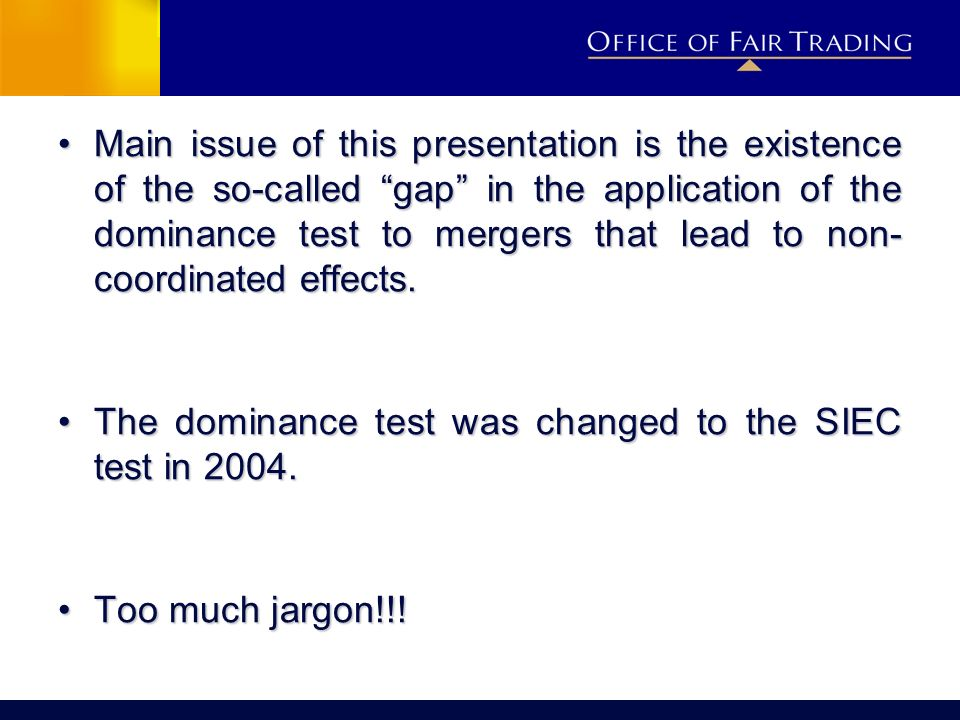 Main issue of this presentation is the existence of the so-called gap in the application of the dominance test to mergers that lead to non- coordinate